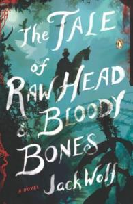 The Tale of Raw Head and Bloody Bones - Jack Wolf